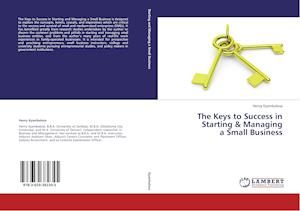 The Keys to Success in Starting & Managing a Small Business