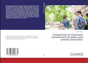 Comparison of classroom environment of public and private universities