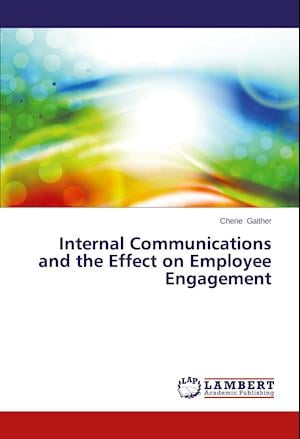 Internal Communications and the Effect on Employee Engagement