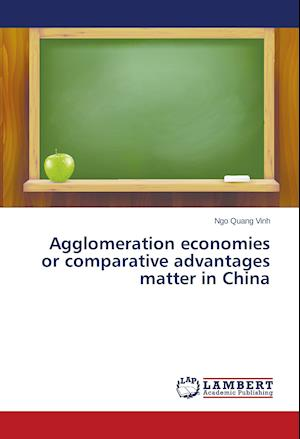 Agglomeration economies or comparative advantages matter in China