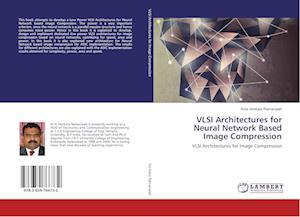 VLSI Architectures for Neural Network Based Image Compression