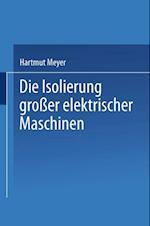 Die Isolierung groer elektrischer Maschinen af H. Meyer