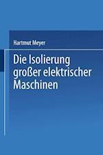Die Isolierung Großer Elektrischer Maschinen af H. Meyer