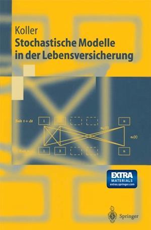 Stochastische Modelle in der Lebensversicherung af Michael Koller