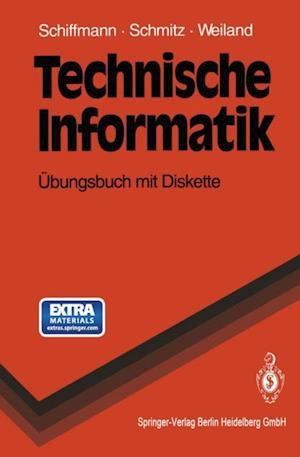 Technische Informatik af Wolfram Schiffmann, Robert Schmitz, Jurgen Weiland