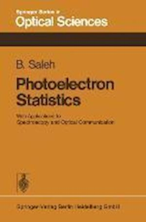 Photoelectron Statistics : With Applications to Spectroscopy and Optical Communication