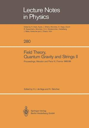 Field Theory, Quantum Gravity and Strings II : Proceedings of a Seminar Series Held at DAPHE, Observatoire de Meudon, and LPTHE, Université Pierre et