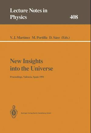 New Insights Into the Universe: Proceedings of a Summer School Held in Valencia, Spain, 23 27 September 1991