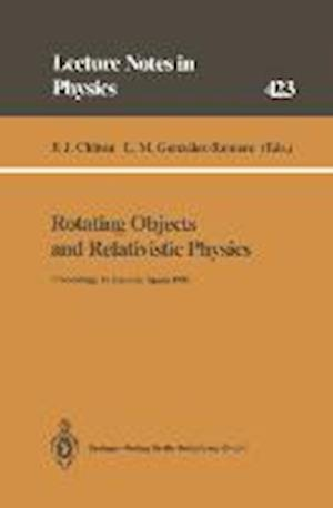Rotating Objects and Relativistic Physics : Proceedings of the El Escorial Summer School on Gravitation and General Relativity 1992: Rotating Objects
