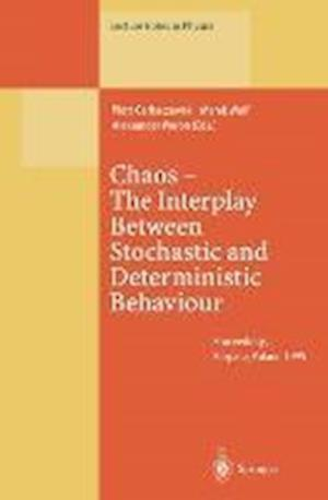 Chaos - The Interplay Between Stochastic and Deterministic Behaviour : Proceedings of the XXXIst Winter School of Theoretical Physics Held in Karpacz,