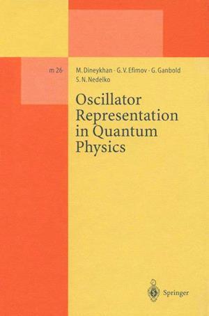 Oscillator Representation in Quantum Physics