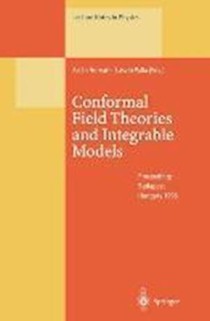 Conformal Field Theories and Integrable Models : Lectures Held at the Eötvös Graduate Course, Budapest, Hungary, 13-18 August 1996