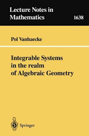 Integrable Systems in the realm of Algebraic Geometry