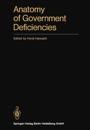 Anatomy of Government Deficiencies : Proceedings of a Conference held at Diessen, Germany July 22-25, 1980