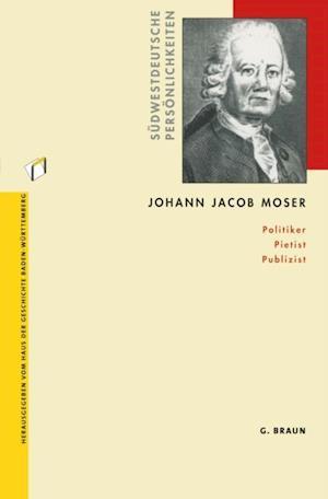 Johann Jacob Moser af Andreas Gestrich, Rainer Lachele