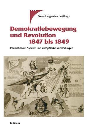 Demokratiebewegung und Revolution 1847 bis 1849 af Dieter Langewiesche