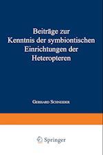 Beitrage Zur Kenntnis Der Symbiontischen Einrichtungen Der Heteropteren af Gerhard Schneider