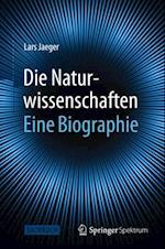 Die Naturwissenschaften: Eine Biographie af Lars Jaeger