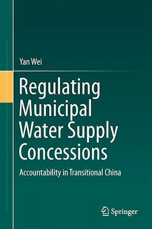 Regulating Municipal Water Supply Concessions : Accountability in Transitional China