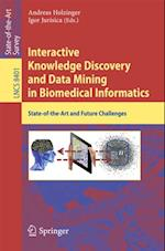 Interactive Knowledge Discovery and Data Mining in Biomedical Informatics (Lecture Notes in Computer Science)