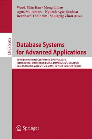 Database Systems for Advanced Applications: 19th International Conference, Dasfaa 2014, International Workshops: Bdma, Damen, Sim, Uncrowd; Bali, Indo