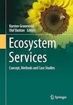 Ecosystem Services - Concept, Methods and Case Studies af Karsten Grunewald