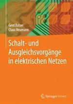 Schalt- Und Ausgleichsvorgange in Elektrischen Netzen af Gerd Balzer, Claus Neumann