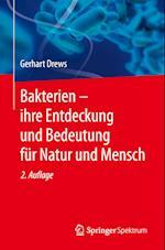 Bakterien - Ihre Entdeckung Und Bedeutung Fur Natur Und Mensch af Gerhart Drews