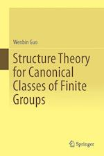 Structure Theory for Canonical Classes of Finite Groups af Wenbin Guo