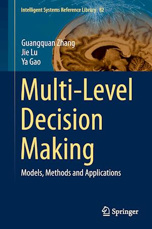 Multi-Level Decision Making : Models, Methods and Applications