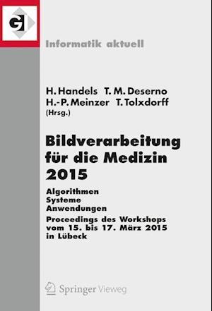Bildverarbeitung fur die Medizin 2015