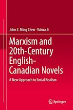 Marxism and 20th-Century English-Canadian Novels : A New Approach to Social Realism af Yuhua Ji, John Z Ming Chen