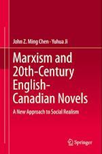 Marxism and 20th-Century English-Canadian Novels af Yuhua Ji, John Z Ming Chen