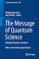 The Message of Quantum Science : Attempts Towards a Synthesis