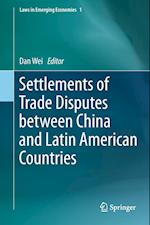 Settlements of Trade Disputes Between China and Latin American Countries af Dan Wei