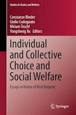 Individual and Collective Choice and Social Welfare : Essays in Honor of Nick Baigent