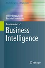 Fundamentals of Business Intelligence af Wilfried Grossmann, Stefanie Rinderle-Ma