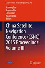 China Satellite Navigation Conference (CSNC) 2015 Proceedings: Volume III (Lecture Notes in Electrical Engineering)