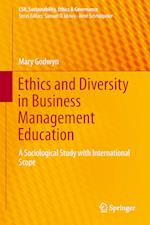 Ethics and Diversity in Business Management Education : A Sociological Study with International Scope af Mary Godwyn