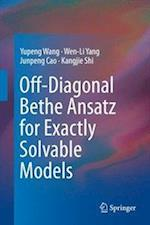Off-Diagonal Bethe Ansatz for Exactly Solvable Models af Yupeng Wang