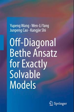 Off-Diagonal Bethe Ansatz for Exactly Solvable Models