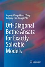 Off-Diagonal Bethe Ansatz for Exactly Solvable Models af Yupeng Wang, Junpeng Cao, Kangjie Shi