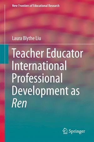 Teacher Educator International Professional Development as Ren