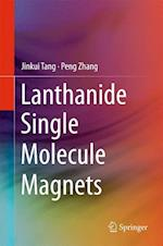 Lanthanide Single Molecule Magnets af Jinkui Tang