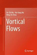 Vortical Flows af Jie-Zhi Wu, Ming-De Zhou, Hui-Yang Ma