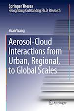 Aerosol-Cloud Interactions from Urban, Regional, to Global Scales af Yuan Wang