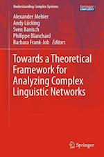 Towards a Theoretical Framework for Analyzing Complex Linguistic Networks af Alexander Mehler