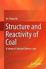 Structure and Reactivity of Coal : A Survey of Selected Chinese Coals af Ke-Chang Xie
