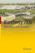 Biorefinery 2030 : Future Prospects for the Bioeconomy af Pierre-Alain Schieb, Maryline Thenot, Honorine Lescieux-Katir