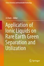 Application of Ionic Liquids on Rare Earth Green Separation and Utilization af Ji Chen